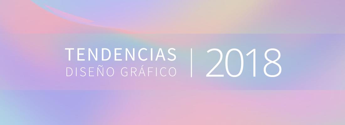 6 tendencias en diseño gráfico para este 2018